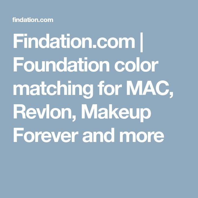 Findation.com | Foundation color matching for MAC, Revlon, Makeup Forever and more
