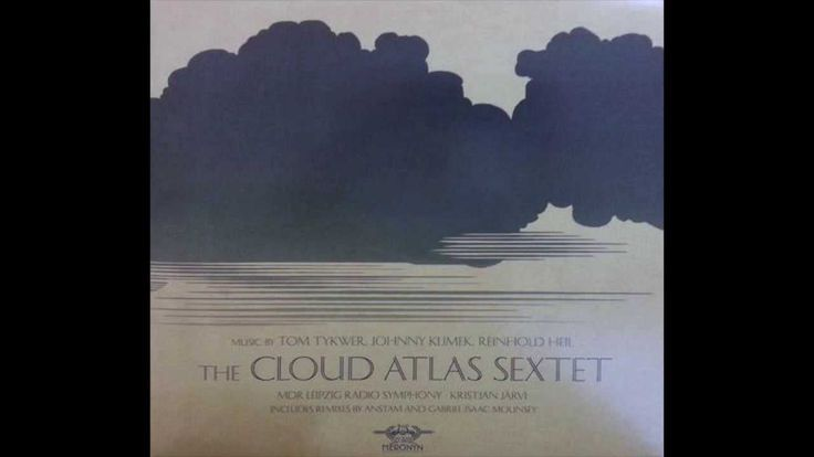 CLOUD ATLAS-The Cloud Atlas Sextet -Tom Tykwer, Johnny Klimek & Reinhold Heil 2012