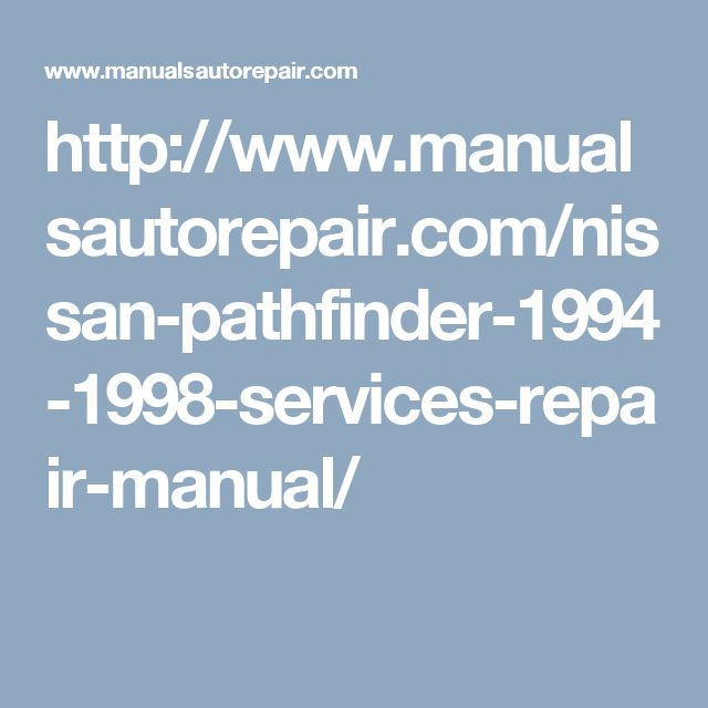 http://www.manualsautorepair.com/nissan-pathfinder-1994-1998-services-repair-manual/