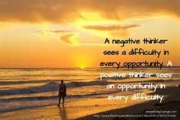 a negative person sees a difficulty in every oportunity a positive thinkers sees an opportunity in every difficulty - - Yahoo Image Search Results