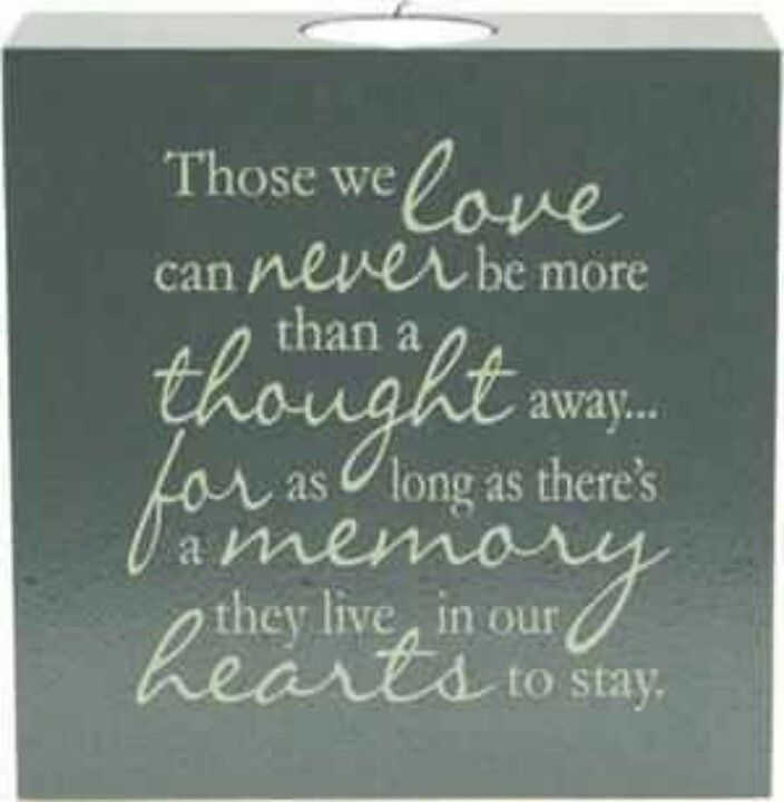 As long as there's memory they live in our hearts to stay.