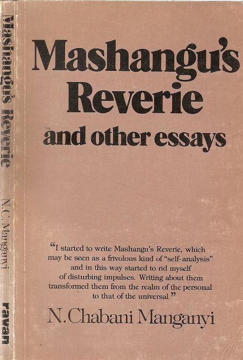 Mashangu's Reverie and other Essays By: N. Chabani Manganyi