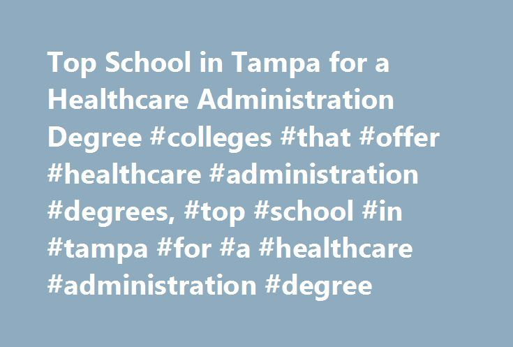 Top School in Tampa for a Healthcare Administration Degree #colleges #that #offer #healthcare #administration #degrees, #top #school #in #tampa #for #a #healthcare #administration #degree http://swaziland.remmont.com/top-school-in-tampa-for-a-healthcare-administration-degree-colleges-that-offer-healthcare-administration-degrees-top-school-in-tampa-for-a-healthcare-administration-degree/  # Top School in Tampa for a Healthcare Administration Degree School and Ranking Information Of the four…