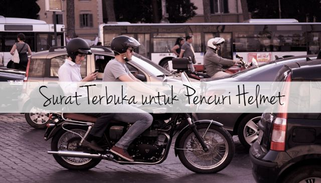 Surat Terbuka Untuk Pencuri Helmet   Selasa lepas buat kali ke-2 helmet kena curi.So post/surat ini khas untukmereka yang biasa buat kerja-kerja tak guna ni.  Hi Pencuri Helmet  Kau rasa curi helmet tu cool la? Apa perasaan bila kau pakai helmet yang curi? atau kau guna duit hasil jual helmet yang kau curi tu? Berapa ramai spesis sejenis macam kau ni sebenarnya?  Mula-mula helmet islam yang kena curi masa parking dekat bazaar Ramadhan masa bulan puasa hari tu. Helmet islam dah la jenis…