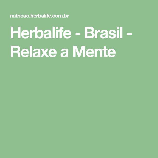 Herbalife - Brasil - Relaxe a Mente