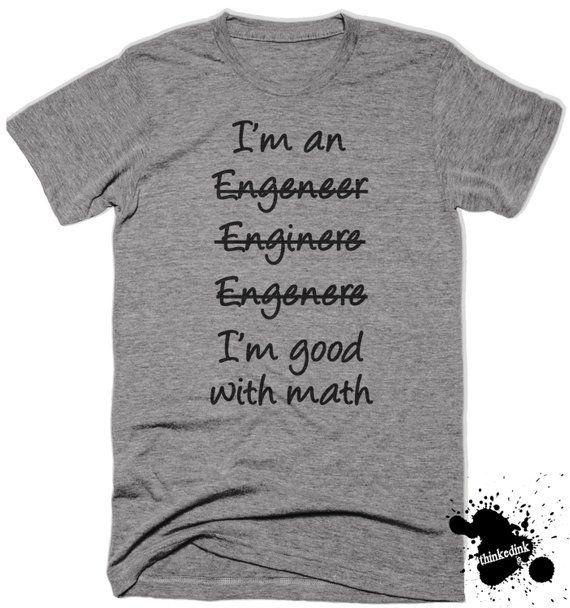I/'m An Engineer I/'m Good With Math T Shirt Engineering Joke Tee Funny T-Shirt