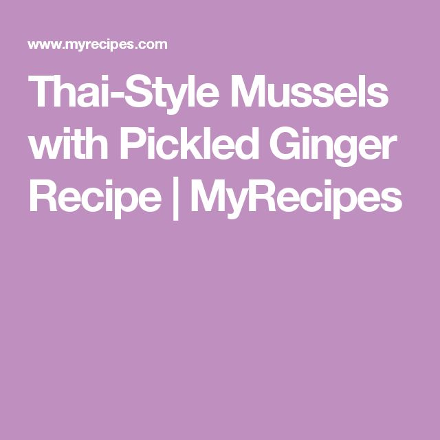 Thai-Style Mussels with Pickled Ginger Recipe | MyRecipes
