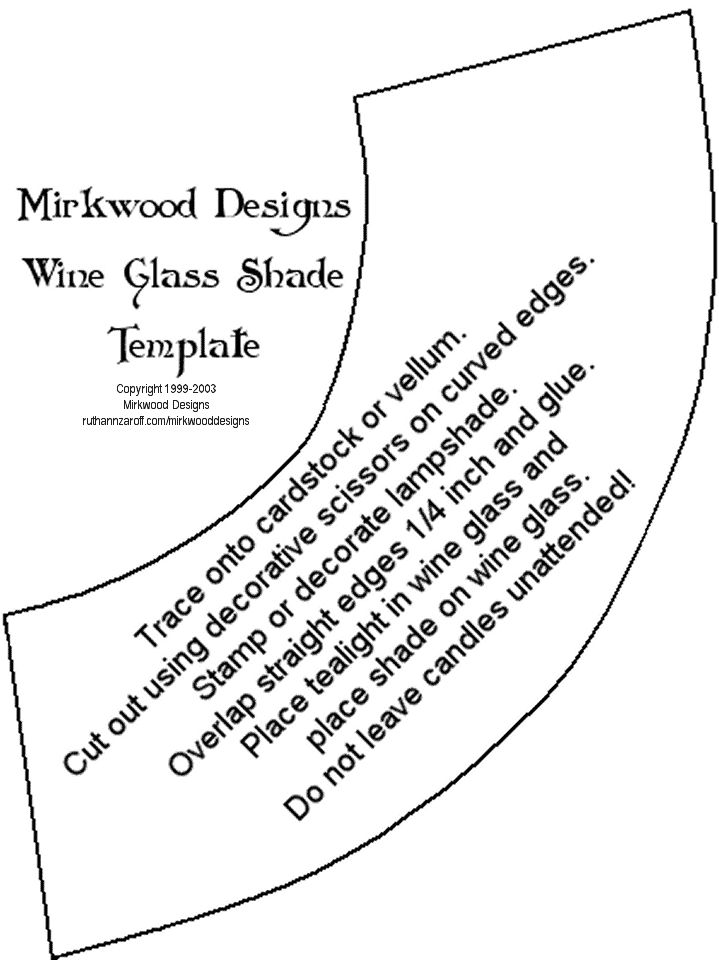 Wine Glass Shade Template. Print on card stock and cut from your favorite paper! Would use FLAMELESS tea lights for this!