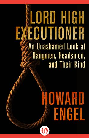 "And you thought hitting ""reply all"" was an embarrassing workplace error. Here are history's worst botched executions from Engel's ""Lord High Executioner."""