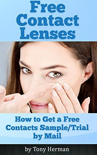 Free Contact Lenses: How to Get a Free Sample/Trial by Mail - http://www.kindle-free-books.com/free-contact-lenses-how-to-get-a-free-sampletrial-by-mail