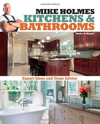 Mike Holmes Kitchens & Bathrooms (Make It Right) by Mike Holmes http://www.amazon.com/dp/1603209670/ref=cm_sw_r_pi_dp_4Uq9ub0T56KWY