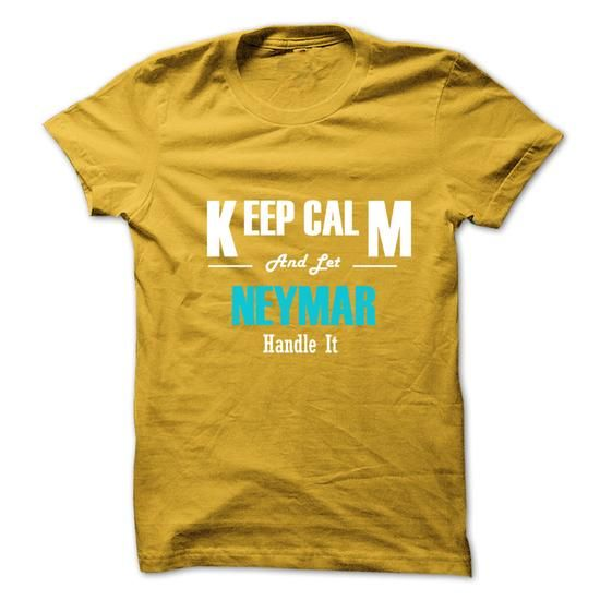 Keep Calm and Let NEYMAR Handle It - #funny t shirt #green hoodie. BUY-TODAY => https://www.sunfrog.com/No-Category/Keep-Calm-and-Let-NEYMAR-Handle-It-6278634-Guys.html?id=60505