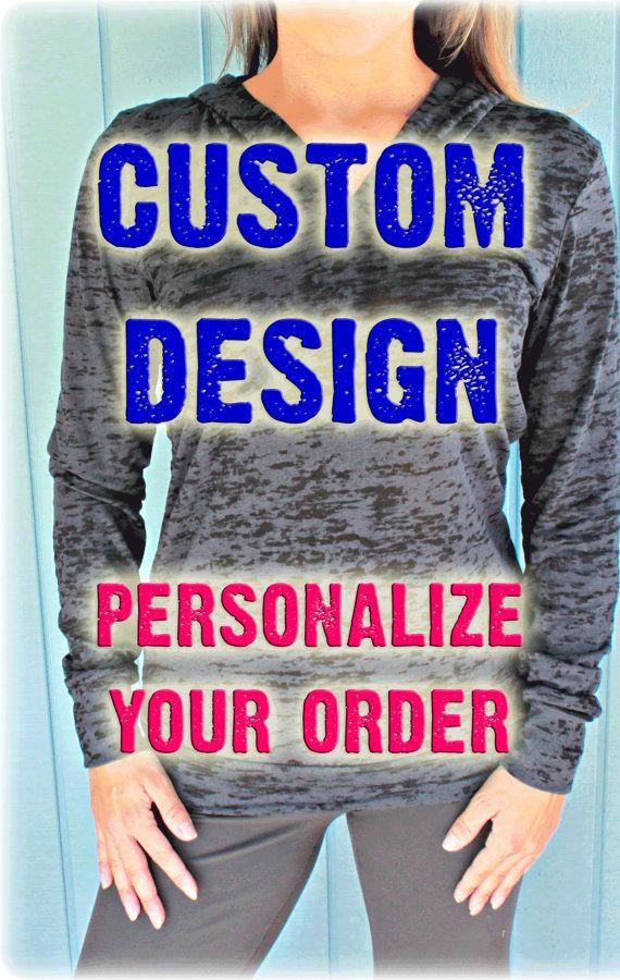 Custom Design Print on Hoodie. Help Designing Custom Shirt. Custom Logo on Shirt. Personalized Order.