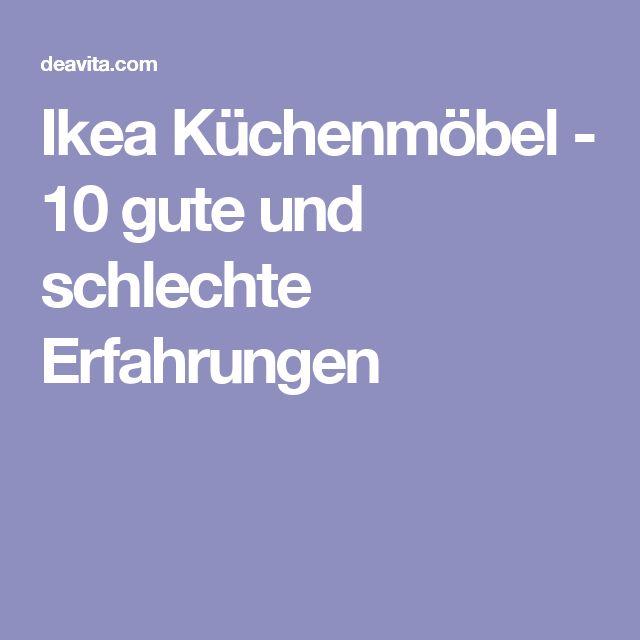 Ikea Küchenmöbel - 10 gute und schlechte Erfahrungen