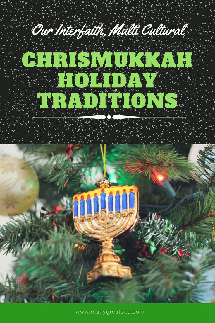 About our Interfaith, Multi Cultural Chrismukkah Holiday Traditions and New Year's