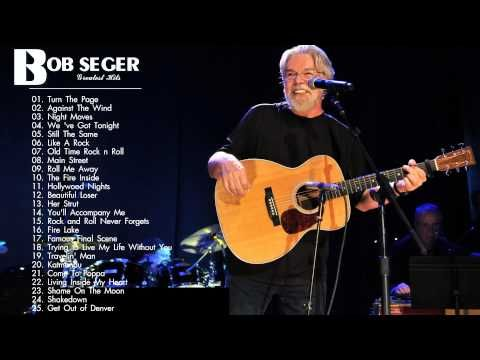 Bob Seger Greatest Hits - Bob Seger Songs