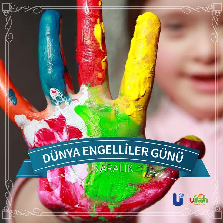 3 Aralık Dünya Engelliler Günü Kutlu Olsun.