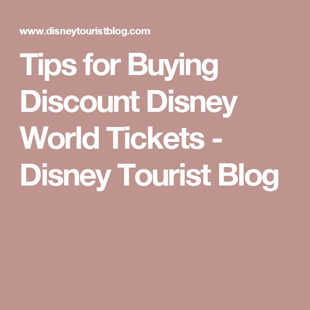 Tips for Buying Discount Disney World Tickets - Disney Tourist Blog