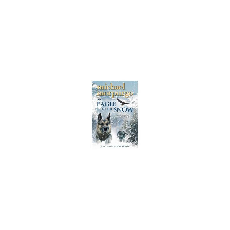 Eagle in the Snow (Reprint) (Paperback) (Michael Morpurgo)