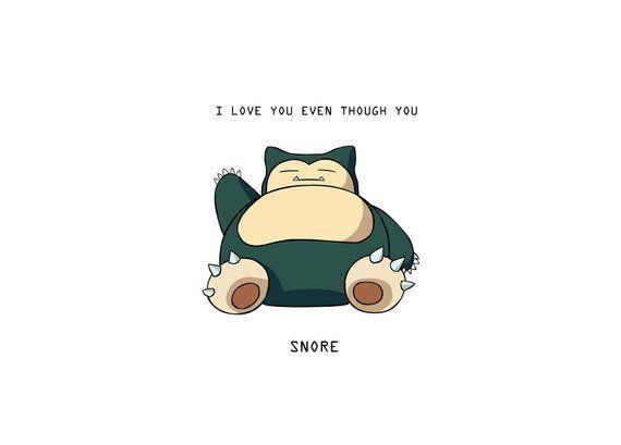 I Love You Even Though You Snore Snorlax Pokemon Anniversary Card Snorlax Pokemon Valentine Pokemon Puns
