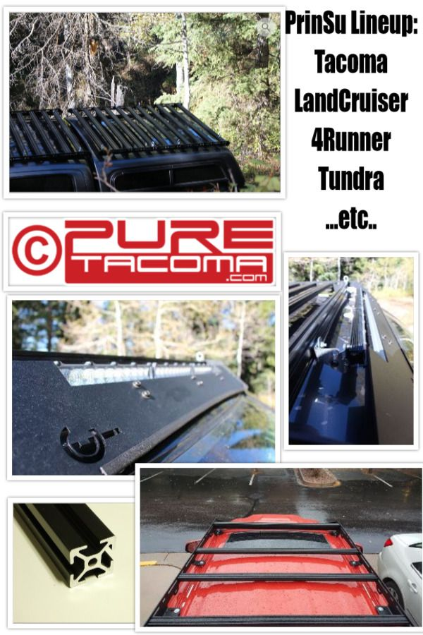 Largest selection of Tacoma specific products on the web. Visit www.PureTacoma.com to see our newest 2018 PrinSu line.