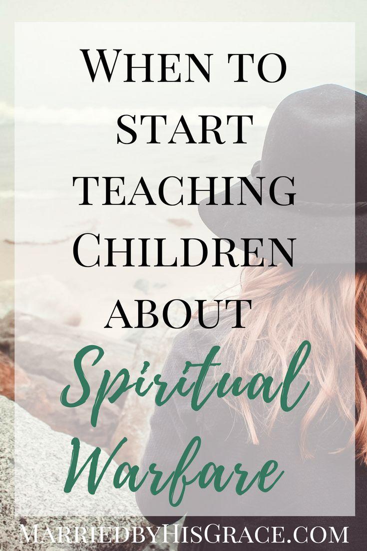 When do we start teaching our children about Spiritual Warfare?