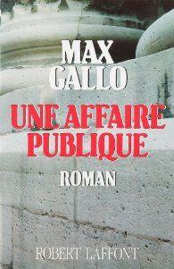 Une affaire publique par Max Gallo