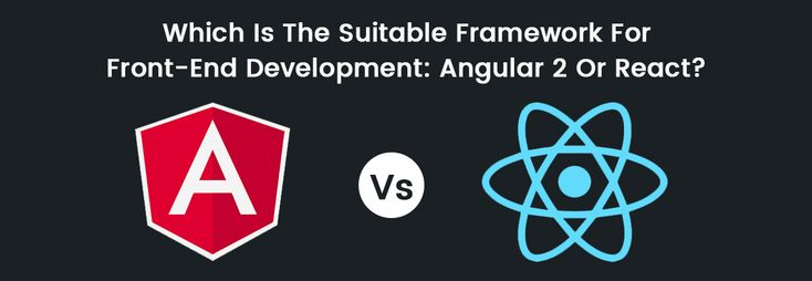 Which Is The Suitable Framework For Front End Development: Angular 2 Or React?