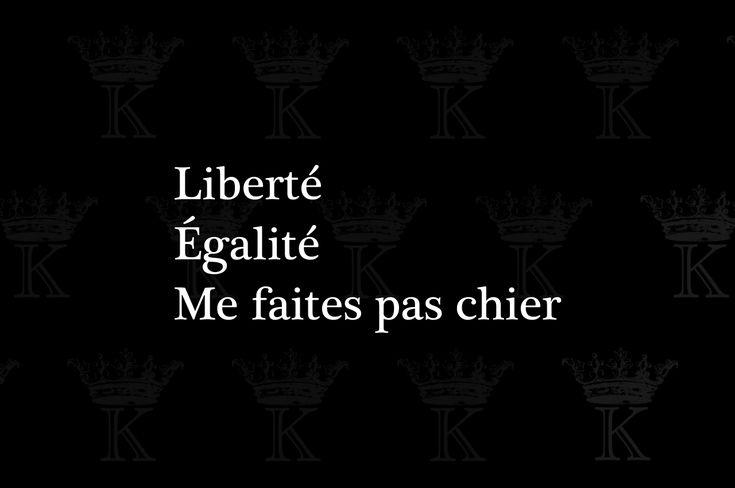 Liberté Égalité Me faites pas chier