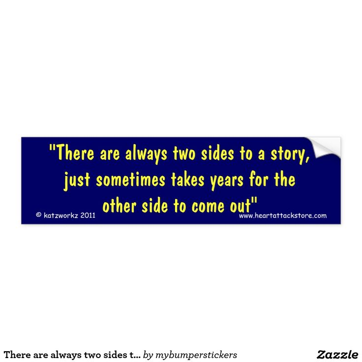 There are always two sides to a story, car bumper sticker - Click on photo to view item then click on item to see how to purchase that item. #sticker #saying #quote #scar #tattoo #heartattack #diabetes #cvd #motivation #zazzle