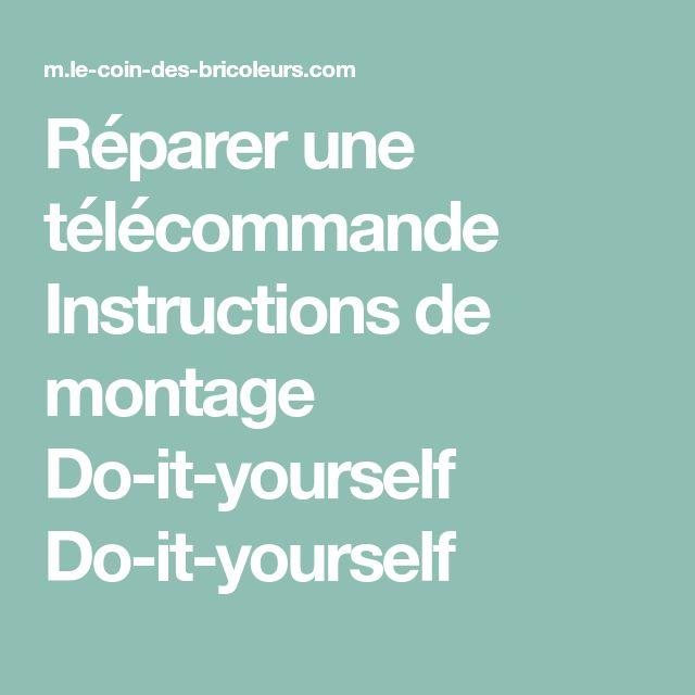 Réparer une télécommande Instructions de montage Do-it-yourself Do-it-yourself