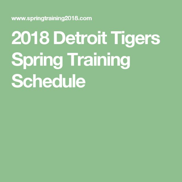 2018 Detroit Tigers Spring Training Schedule