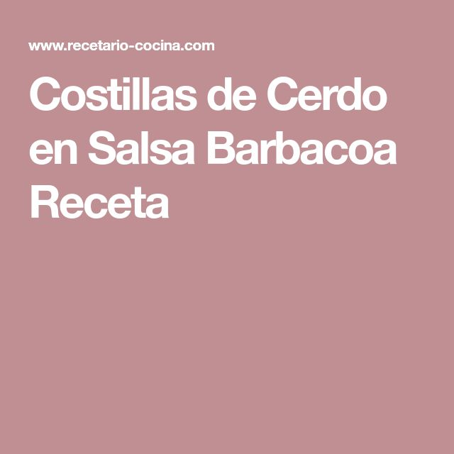 Costillas de Cerdo en Salsa Barbacoa Receta