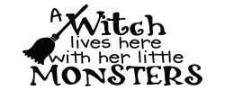 LOVE THIS:  A Witch Lives Here With Her Little Monsters  http://vinylcraftlettering.com/crafts/#ty;pagination_contents;/crafts/page-3/