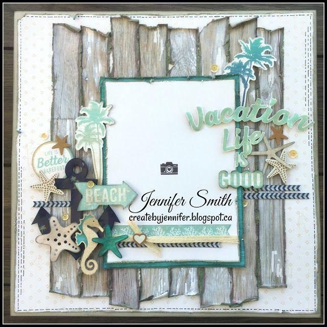 Create By Jennifer: Atlantic Hearts 218 - Vacation Life Layout