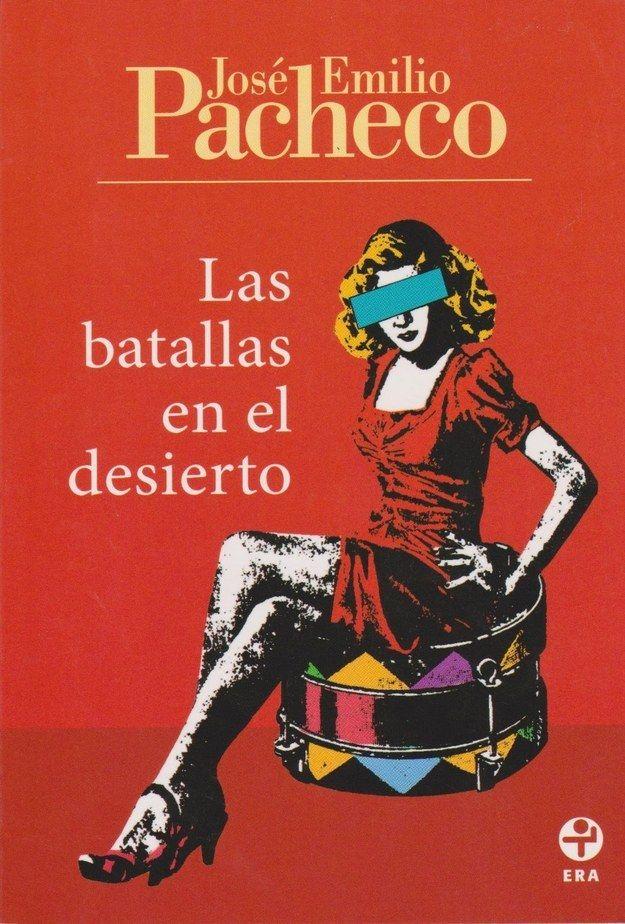 Las batallas en el desierto, de José Emilio Pacheco. | 13 Libros épicos que la escuela te arruinó para siempre
