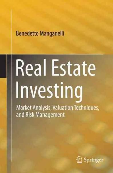Real Estate Investing: Market Analysis, Valuation Techniques, and Risk Management