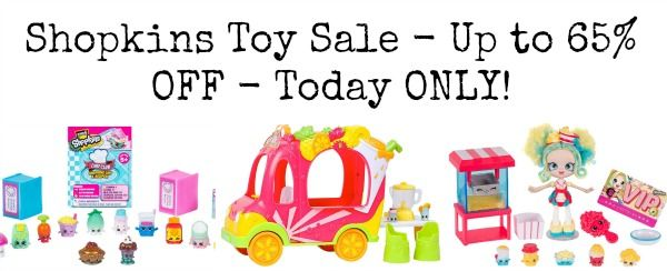 Shopkins Toy Sale up to 65% OFF! Today ONLY!