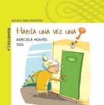 """""""Había un vez una llave"""" de Graciela Montes e Isol. Antolina es una viejita que encuentra una llave muy particular, recorre calles y paisajes, hasta llegar a la puerta que puede abrirse con esta llave perdida. Allí se encontrará con una sorpresa que la espera."""