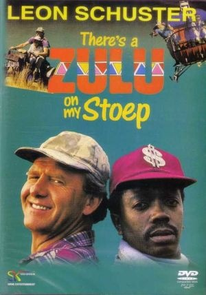 There's a Zulu on my Stoep (1993). Leon Schuster has made many comedy movies in which he takes the mickey out of ordinary S.A. citizens.