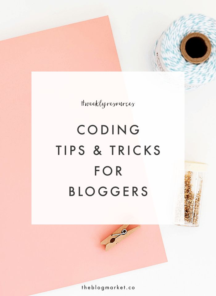 Weekly Resources | Coding Tips & Tricks for Bloggers | The Blog Market | Bloglovin'