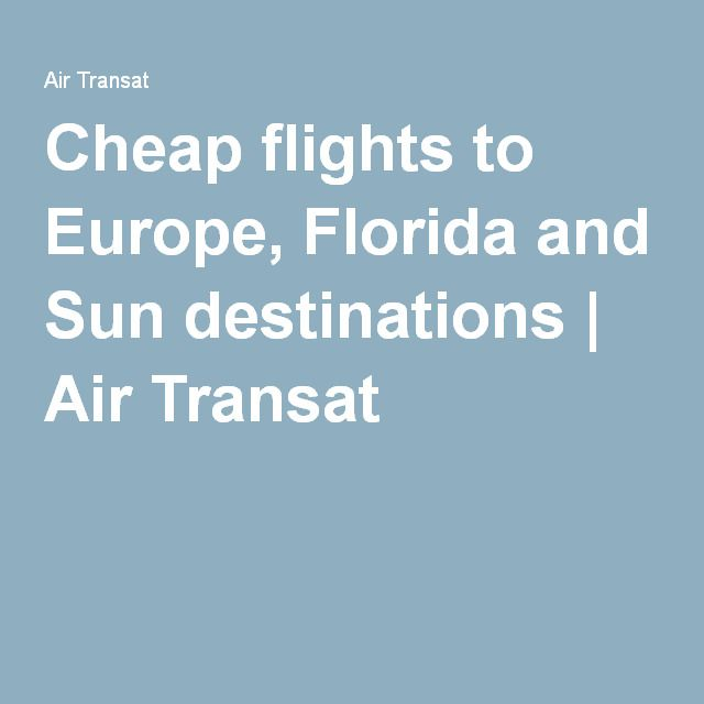 Cheap flights to Europe, Florida and Sun destinations | Air Transat
