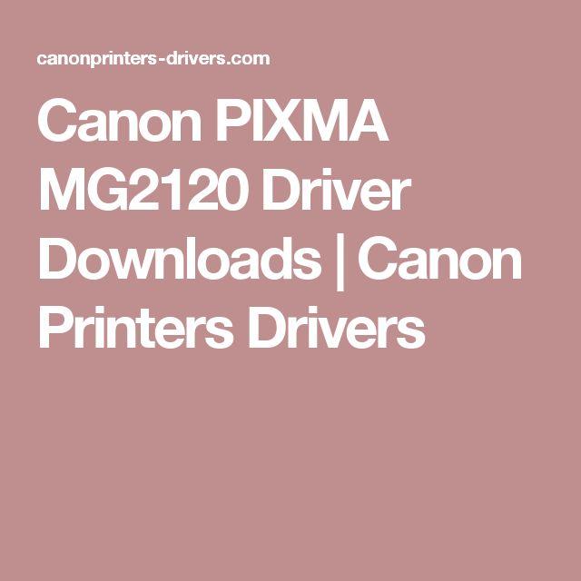 Canon PIXMA MG2120 Driver Downloads | Canon Printers Drivers
