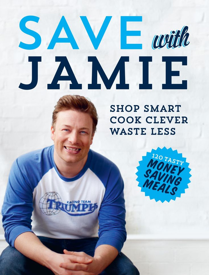 Save with Jamie: Shop Smart, Cook Clever, Waste Less: Amazon.co.uk: Jamie Oliver: Books