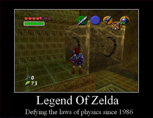 The Legend Of Zelda  Defying the laws of physics since 1986.