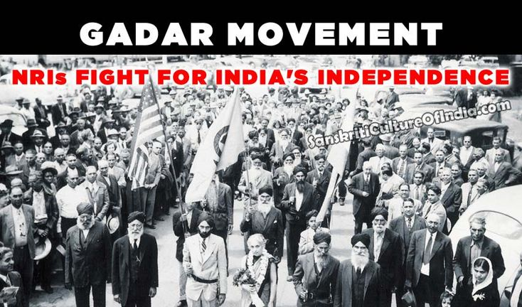 Gadar Movement: NRIs fight for India's Independence - http://www.sanskritimagazine.com/history/gadar-movement-nris-fight-indias-independence/