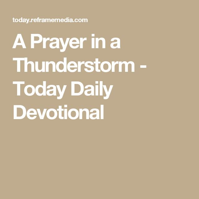 A Prayer in a Thunderstorm - Today Daily Devotional