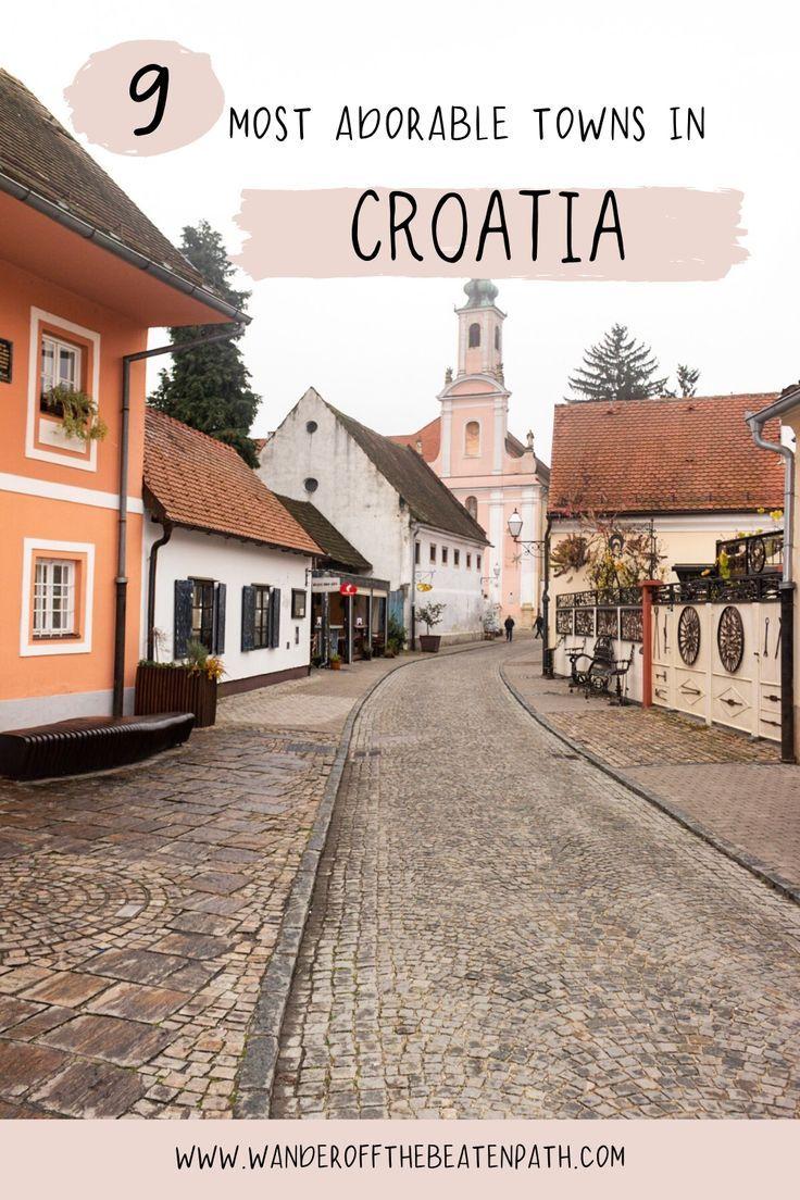 Small Towns Of Croatia Wander Off The Beaten Path In 2020 Croatia Visit Croatia Balkans Travel