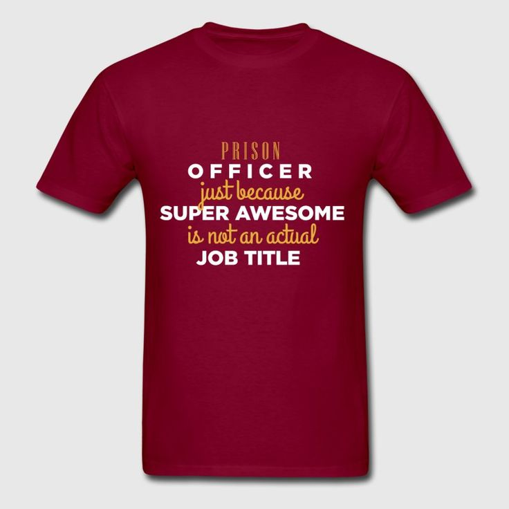 Prison Officer - Prison Officer just because super awesome is not an actual job title