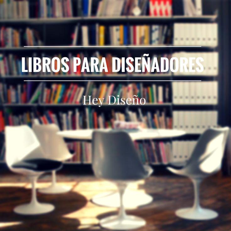 Libros que diseñadores deben leer | Designer's books, literature for designers.